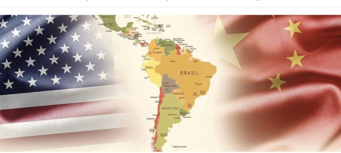 Latin America, the new battlefield of China-US competition